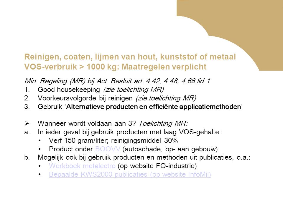 Reinigen, coaten, lijmen van hout, kunststof of metaal VOS-verbruik > 1000 kg: Maatregelen verplicht