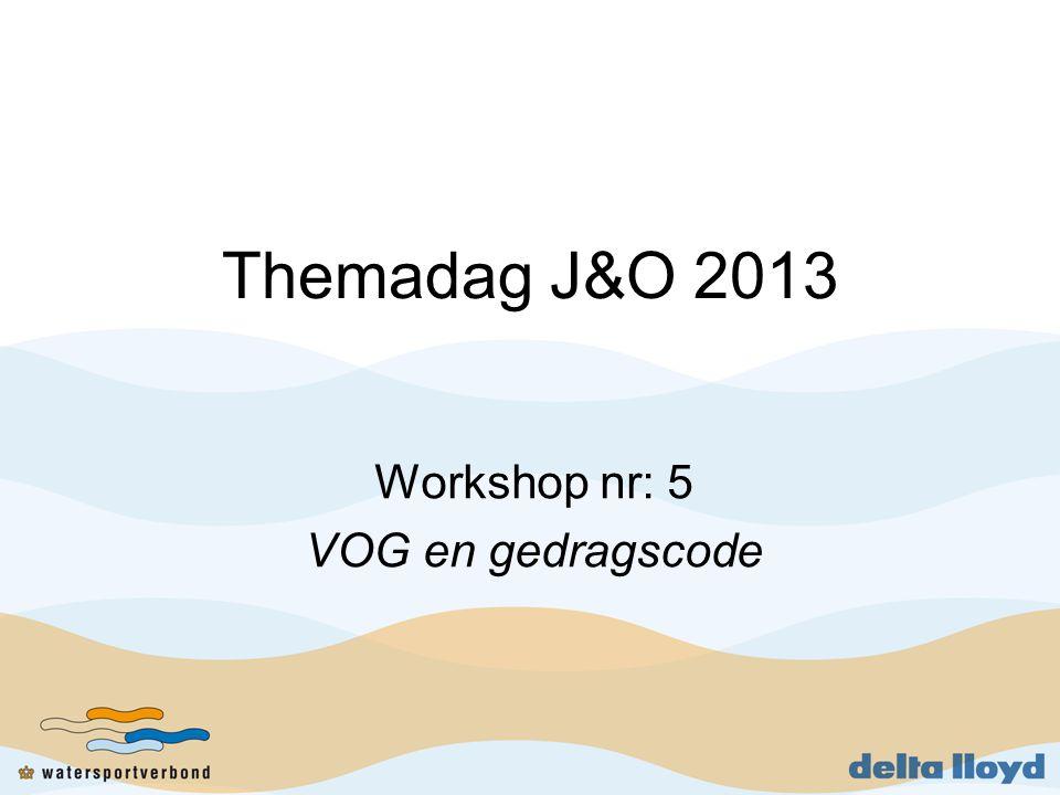 Workshop nr: 5 VOG en gedragscode