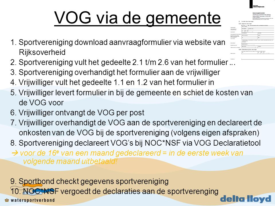 VOG via de gemeente 1. Sportvereniging download aanvraagformulier via website van. Rijksoverheid.