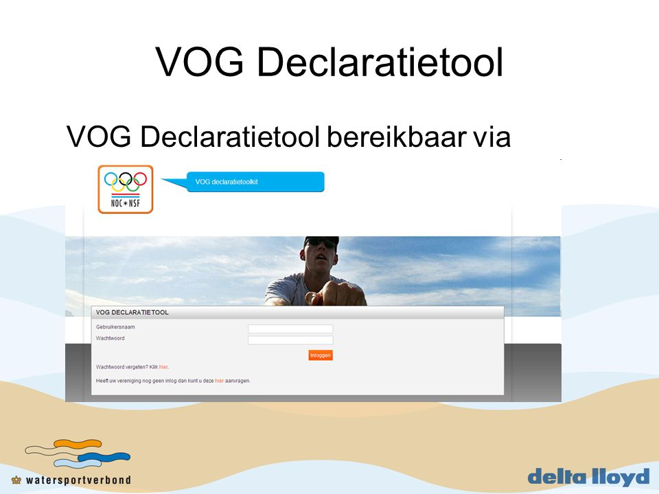 VOG Declaratietool VOG Declaratietool bereikbaar via www.vogindesport.nl