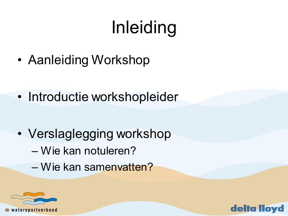 Inleiding Aanleiding Workshop Introductie workshopleider