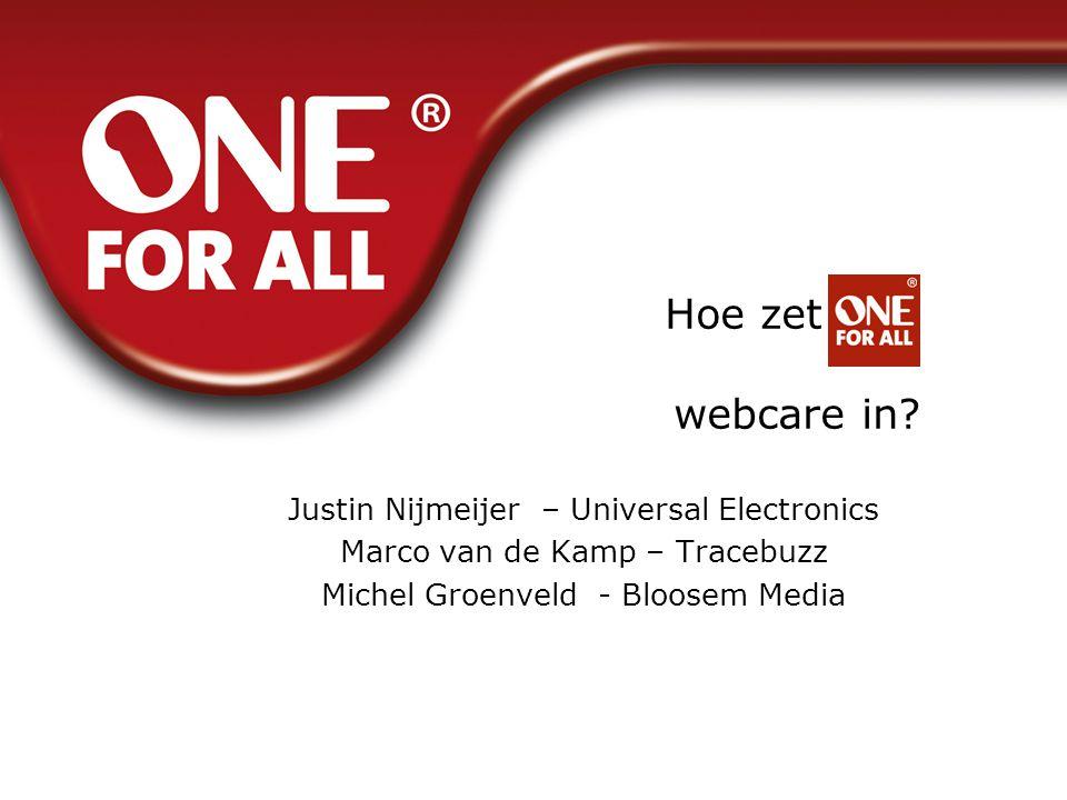 Hoe zet webcare in Justin Nijmeijer – Universal Electronics