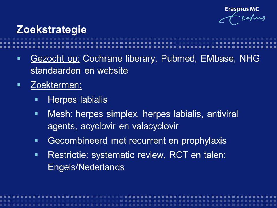 Zoekstrategie Gezocht op: Cochrane liberary, Pubmed, EMbase, NHG standaarden en website. Zoektermen:
