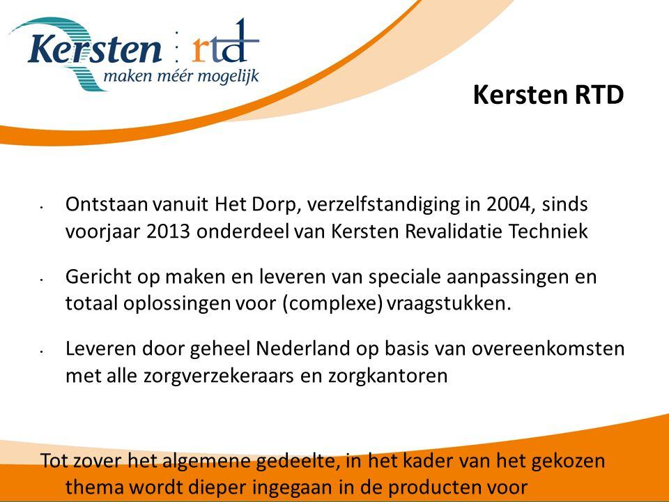 Kersten RTD Ontstaan vanuit Het Dorp, verzelfstandiging in 2004, sinds voorjaar 2013 onderdeel van Kersten Revalidatie Techniek.