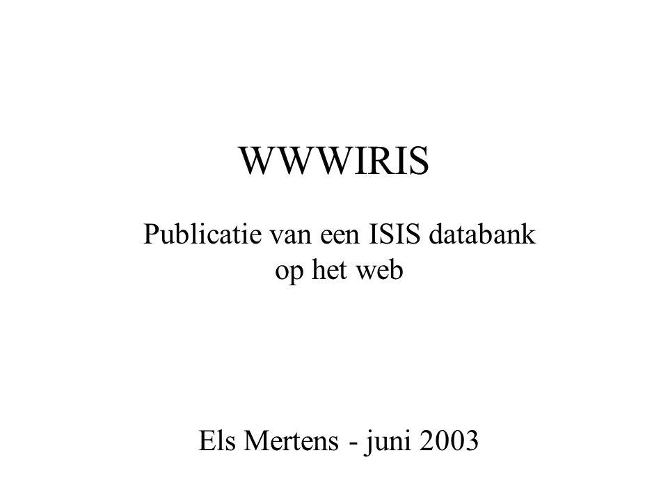 Publicatie van een ISIS databank op het web Els Mertens - juni 2003