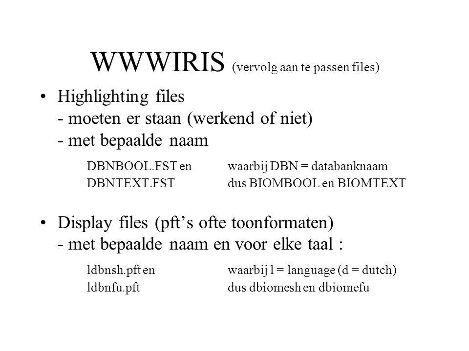 WWWIRIS (vervolg aan te passen files)