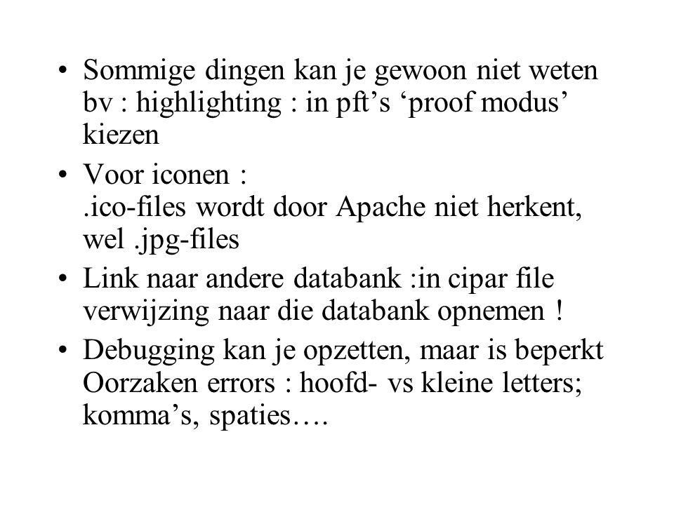 Sommige dingen kan je gewoon niet weten bv : highlighting : in pft's 'proof modus' kiezen