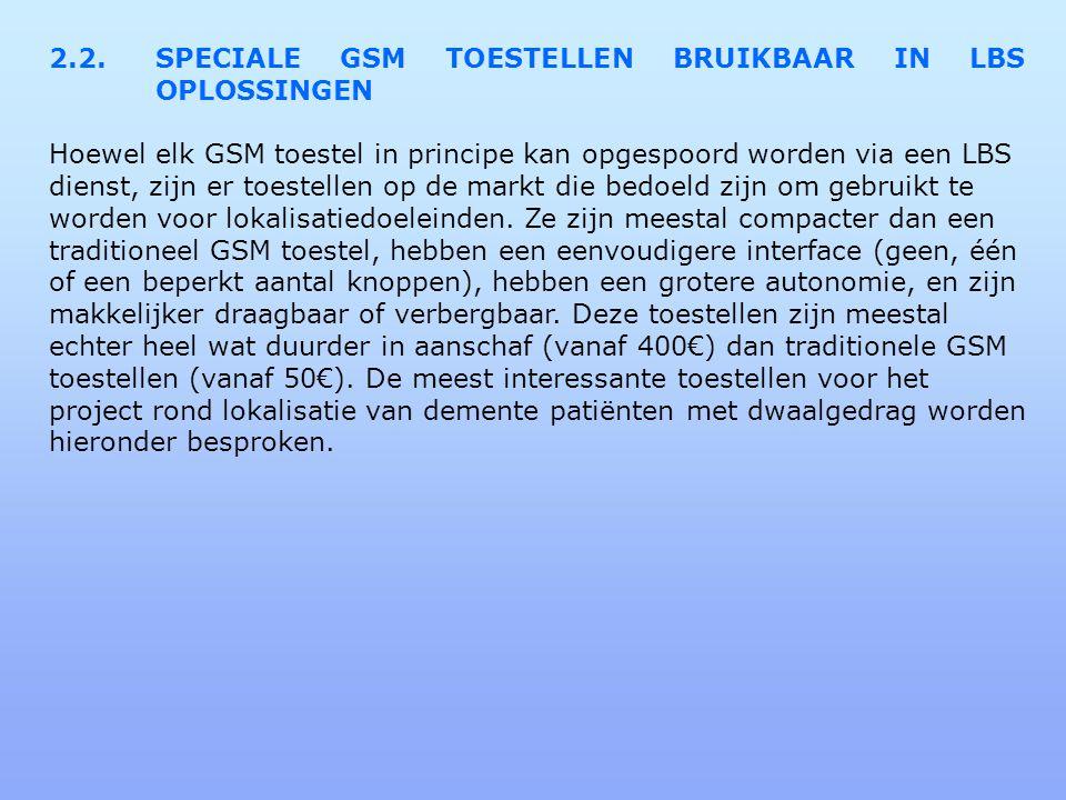 2.2. SPECIALE GSM TOESTELLEN BRUIKBAAR IN LBS OPLOSSINGEN