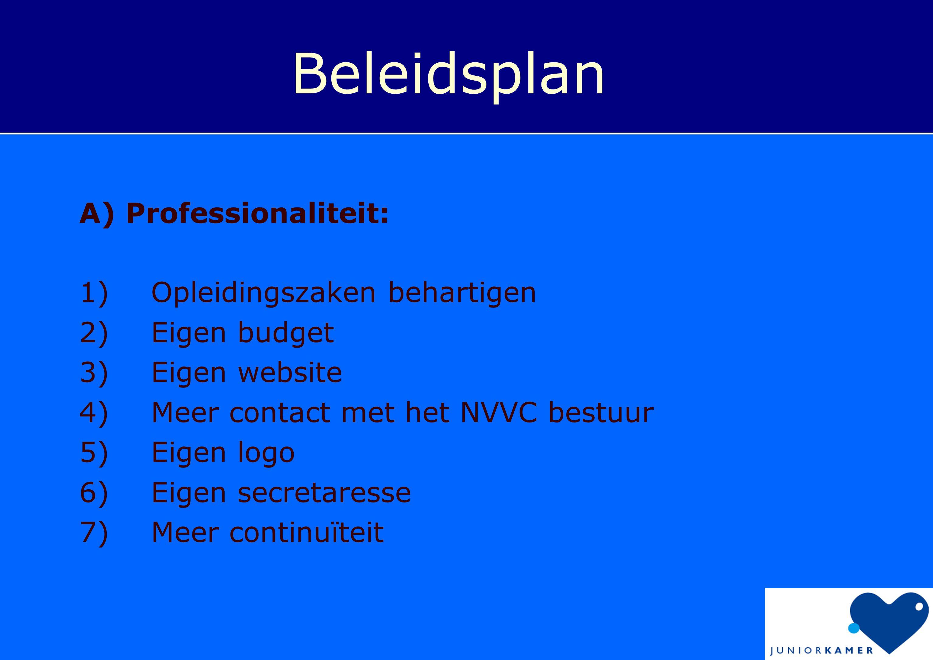 Beleidsplan A) Professionaliteit: 1) Opleidingszaken behartigen