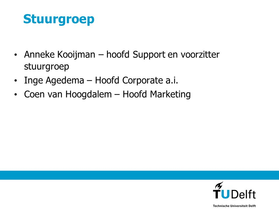 Stuurgroep Anneke Kooijman – hoofd Support en voorzitter stuurgroep
