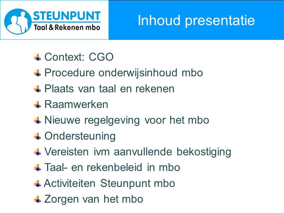 Inhoud presentatie Context: CGO Procedure onderwijsinhoud mbo