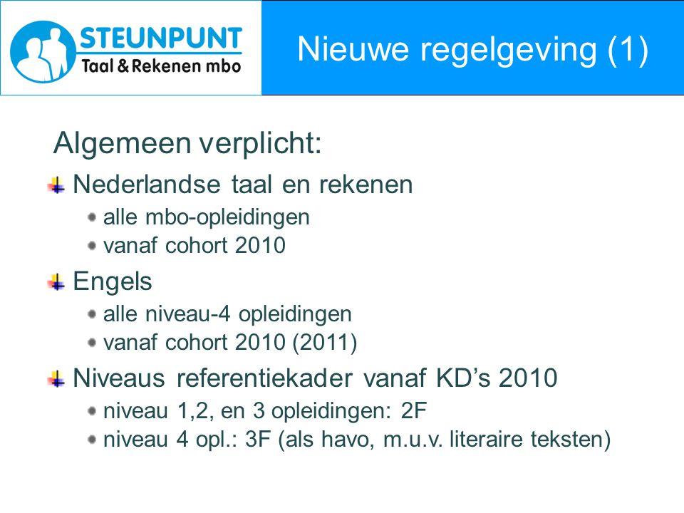 Nieuwe regelgeving (1) Algemeen verplicht: Nederlandse taal en rekenen