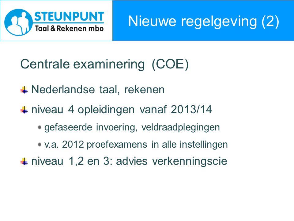 Nieuwe regelgeving (2) Centrale examinering (COE)