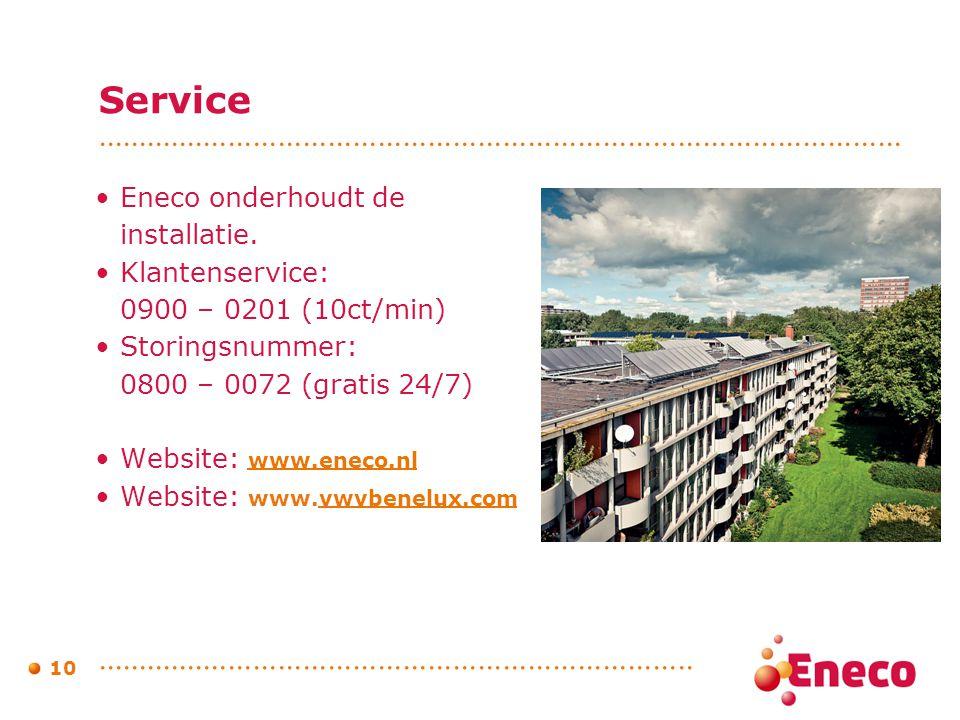 Service Eneco onderhoudt de installatie. Klantenservice: