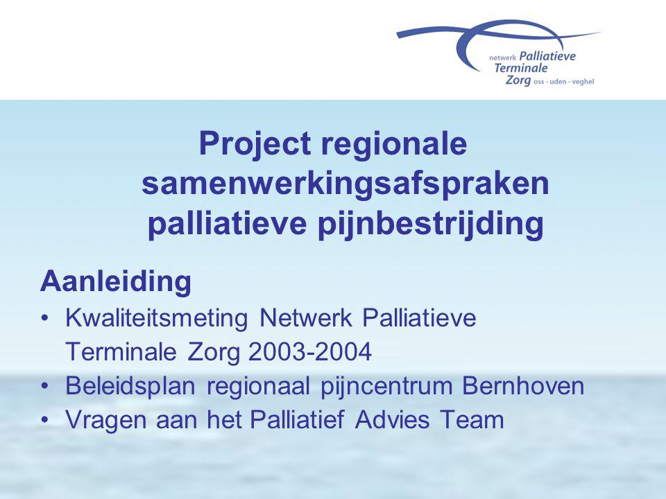 Project regionale samenwerkingsafspraken palliatieve pijnbestrijding