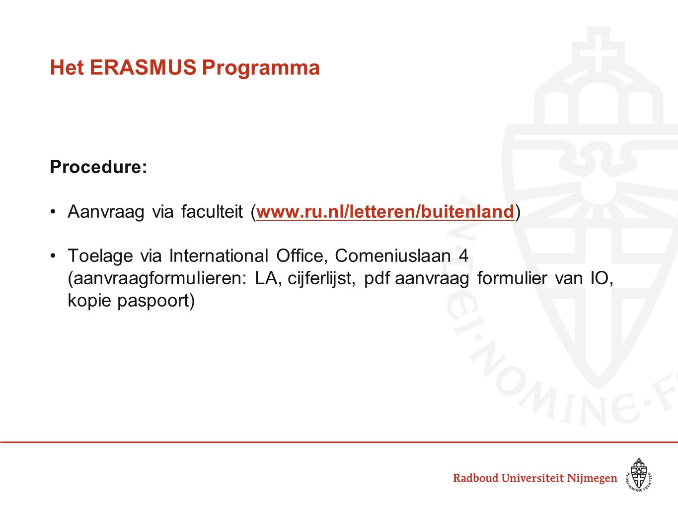 Het ERASMUS Programma Procedure: