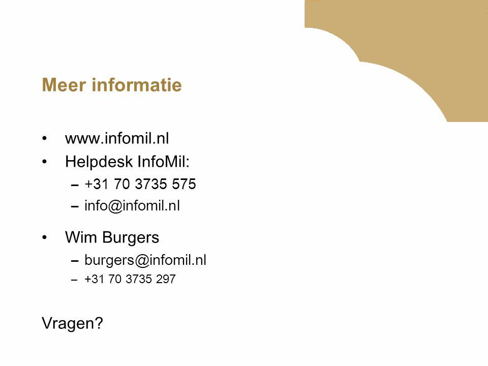 Meer informatie www.infomil.nl Helpdesk InfoMil: Wim Burgers Vragen
