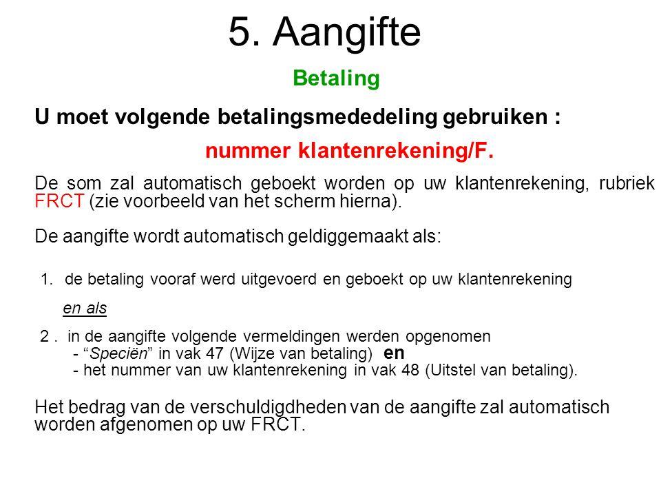 5. Aangifte Betaling nummer klantenrekening/F.