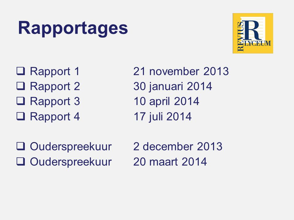 Rapportages Rapport 1 21 november 2013 Rapport 2 30 januari 2014