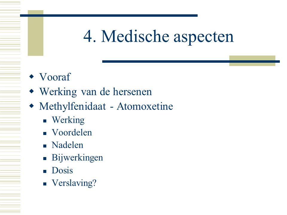 4. Medische aspecten Vooraf Werking van de hersenen