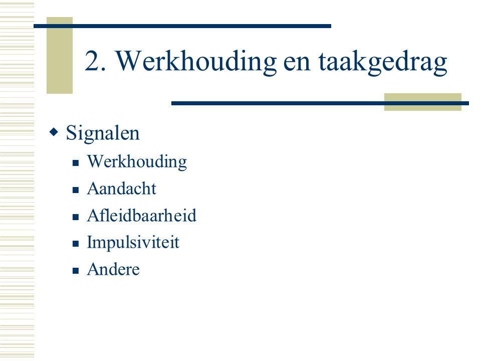 2. Werkhouding en taakgedrag