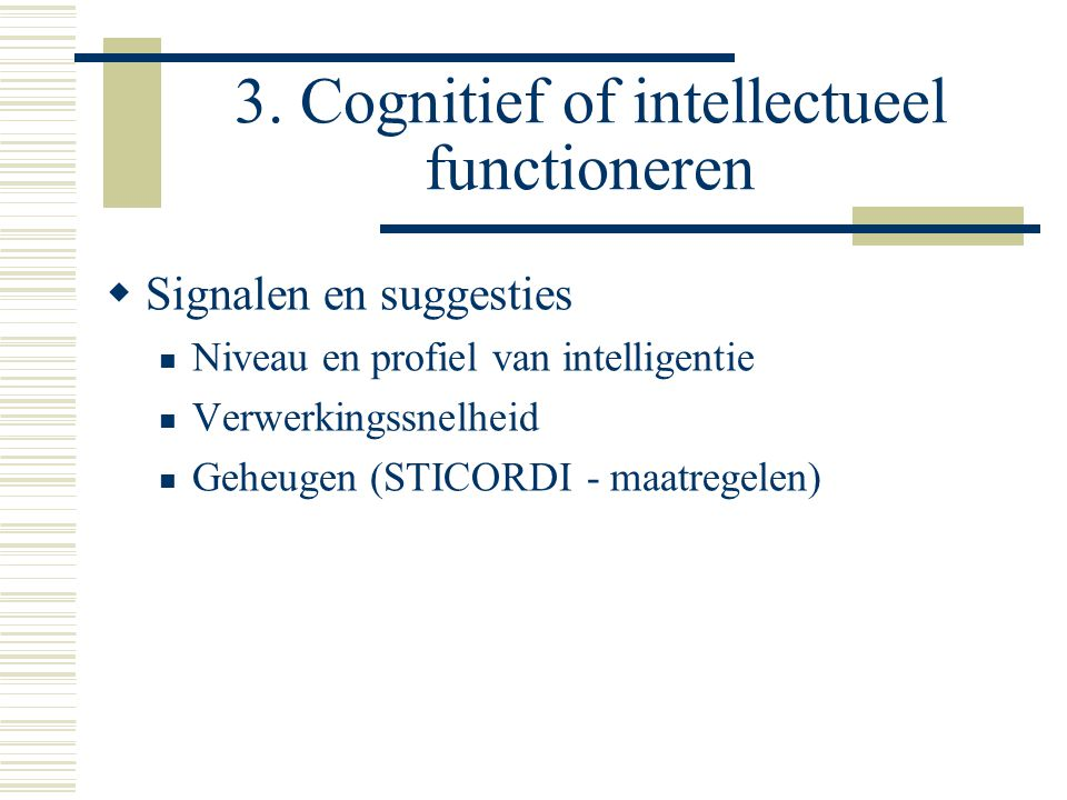 3. Cognitief of intellectueel functioneren