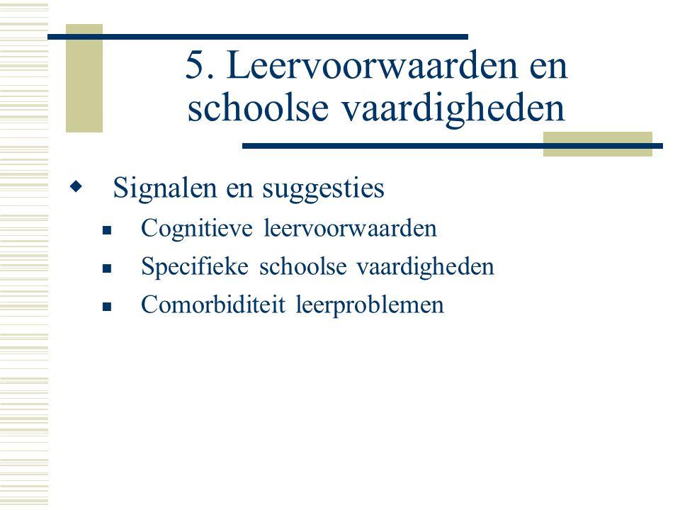 5. Leervoorwaarden en schoolse vaardigheden