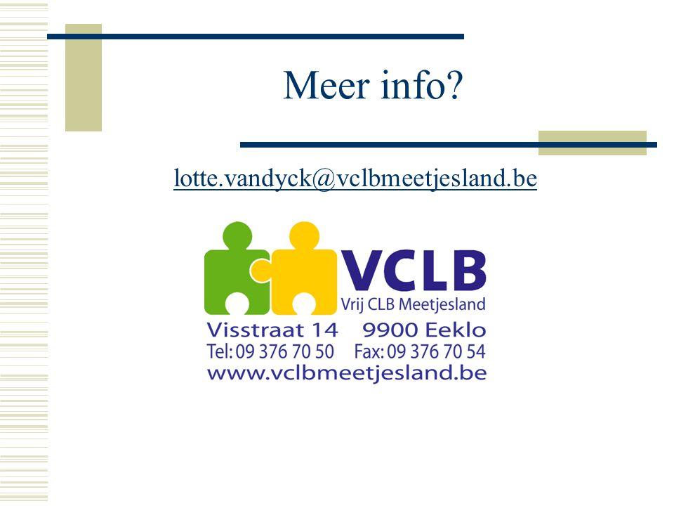 Meer info lotte.vandyck@vclbmeetjesland.be