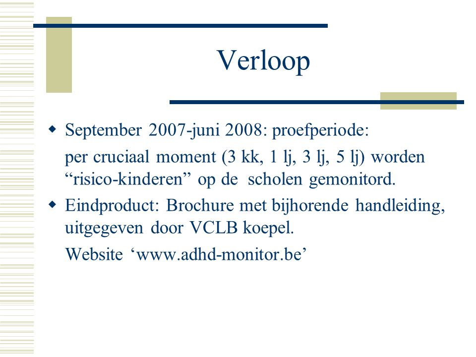 Verloop September 2007-juni 2008: proefperiode: