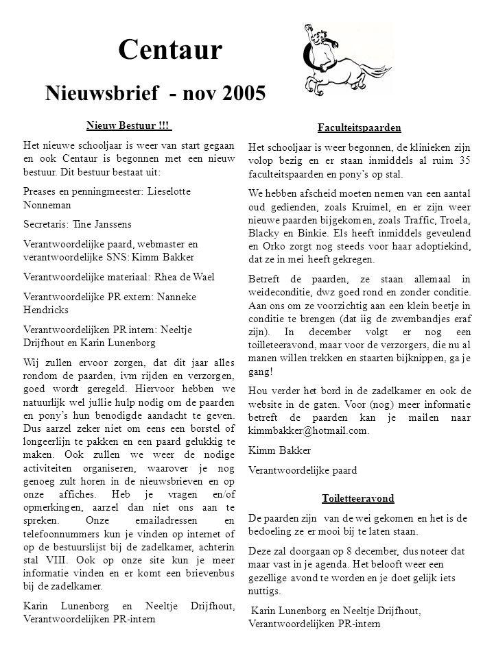 Centaur Nieuwsbrief - nov 2005 Nieuw Bestuur !!! Faculteitspaarden