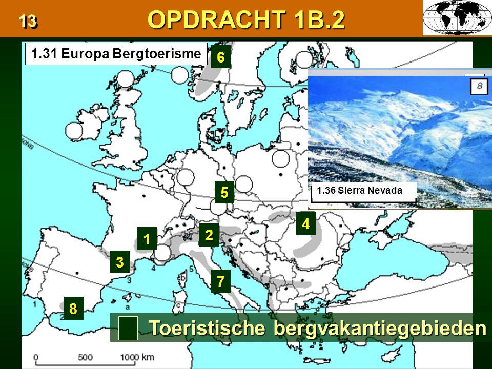 OPDRACHT 1B.2 Toeristische bergvakantiegebieden 13 6 5 4 2 1 3 7 8