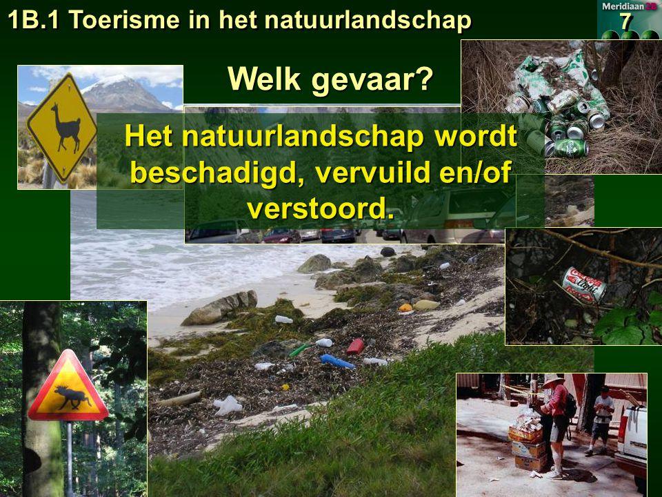 Het natuurlandschap wordt beschadigd, vervuild en/of verstoord.