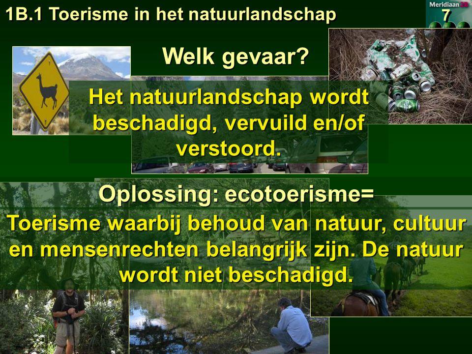 Welk gevaar Oplossing: ecotoerisme=