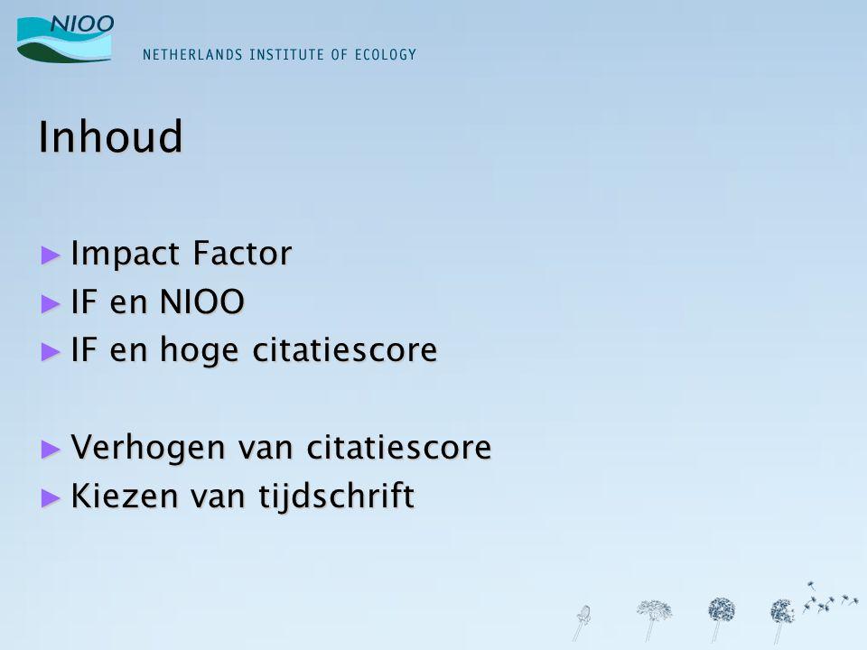 Inhoud Impact Factor IF en NIOO IF en hoge citatiescore