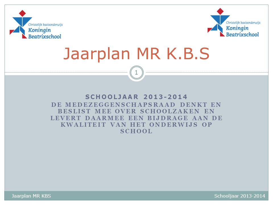 Jaarplan MR K.B.S schooljaar 2013-2014