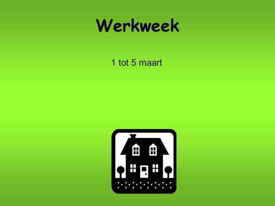 Werkweek 1 tot 5 maart
