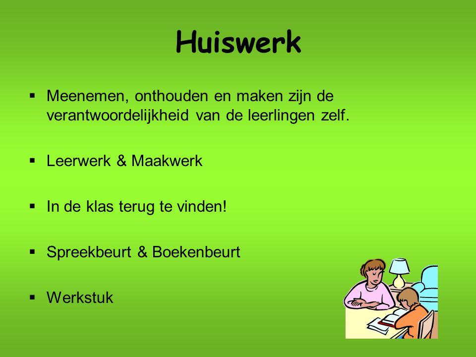 Huiswerk Meenemen, onthouden en maken zijn de verantwoordelijkheid van de leerlingen zelf. Leerwerk & Maakwerk.