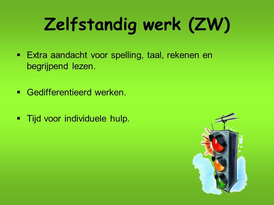 Zelfstandig werk (ZW) Extra aandacht voor spelling, taal, rekenen en begrijpend lezen. Gedifferentieerd werken.