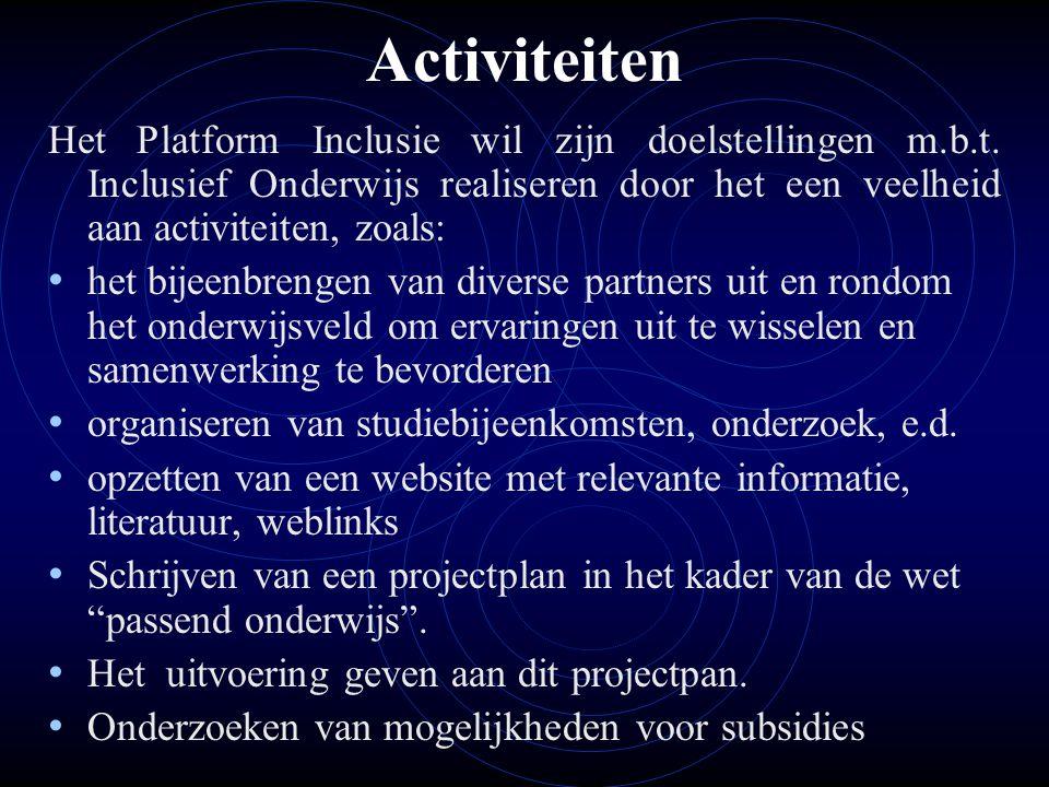 Activiteiten Het Platform Inclusie wil zijn doelstellingen m.b.t. Inclusief Onderwijs realiseren door het een veelheid aan activiteiten, zoals: