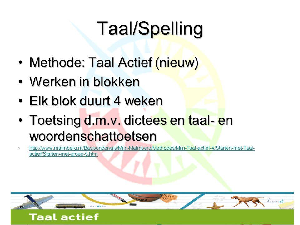 Taal/Spelling Methode: Taal Actief (nieuw) Werken in blokken
