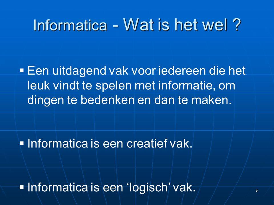 Informatica - Wat is het wel