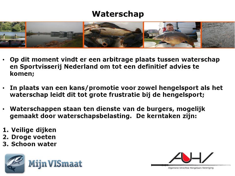 Waterschap Op dit moment vindt er een arbitrage plaats tussen waterschap en Sportvisserij Nederland om tot een definitief advies te komen;