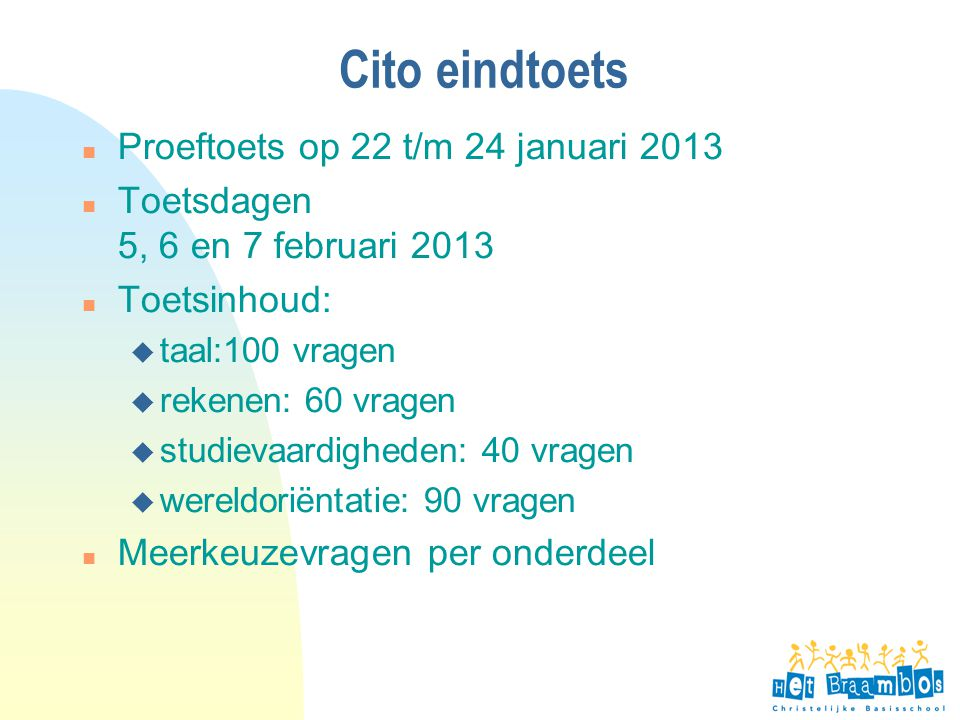 Cito eindtoets Proeftoets op 22 t/m 24 januari 2013