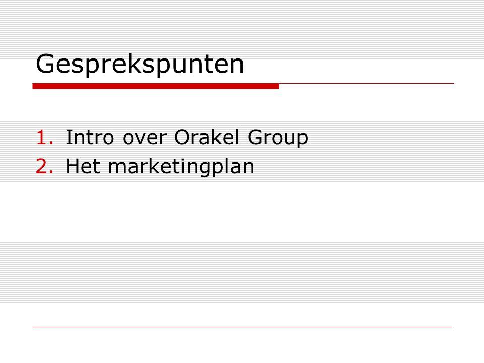 Gesprekspunten Intro over Orakel Group Het marketingplan