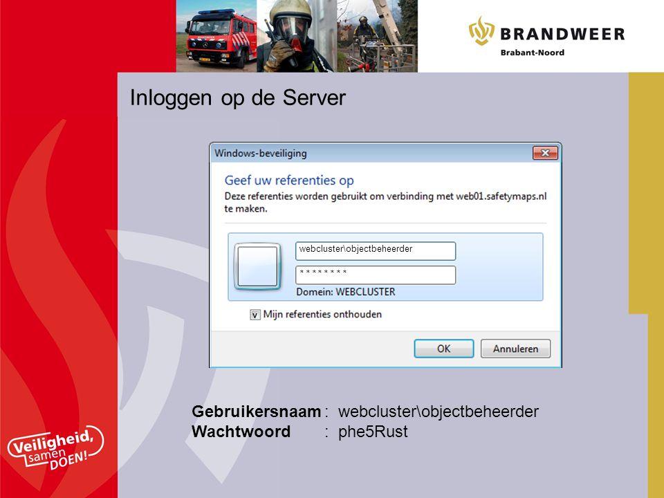 Inloggen op de Server Gebruikersnaam : webcluster\objectbeheerder