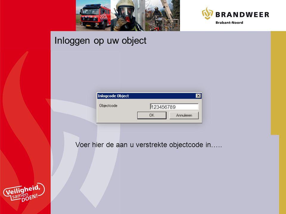 Inloggen op uw object Voer hier de aan u verstrekte objectcode in…..