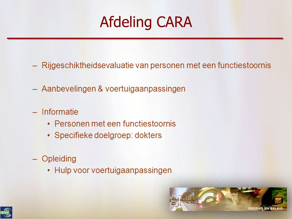 Afdeling CARA Rijgeschiktheidsevaluatie van personen met een functiestoornis. Aanbevelingen & voertuigaanpassingen.