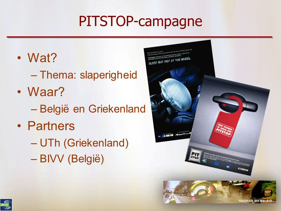 PITSTOP-campagne Wat Waar Partners Thema: slaperigheid