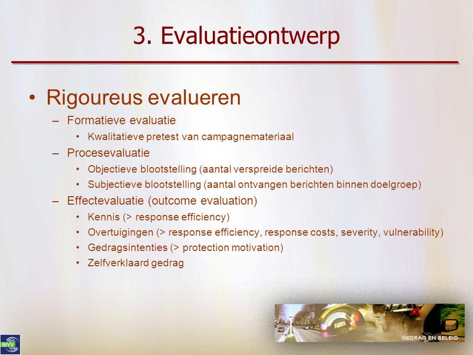 3. Evaluatieontwerp Rigoureus evalueren Formatieve evaluatie