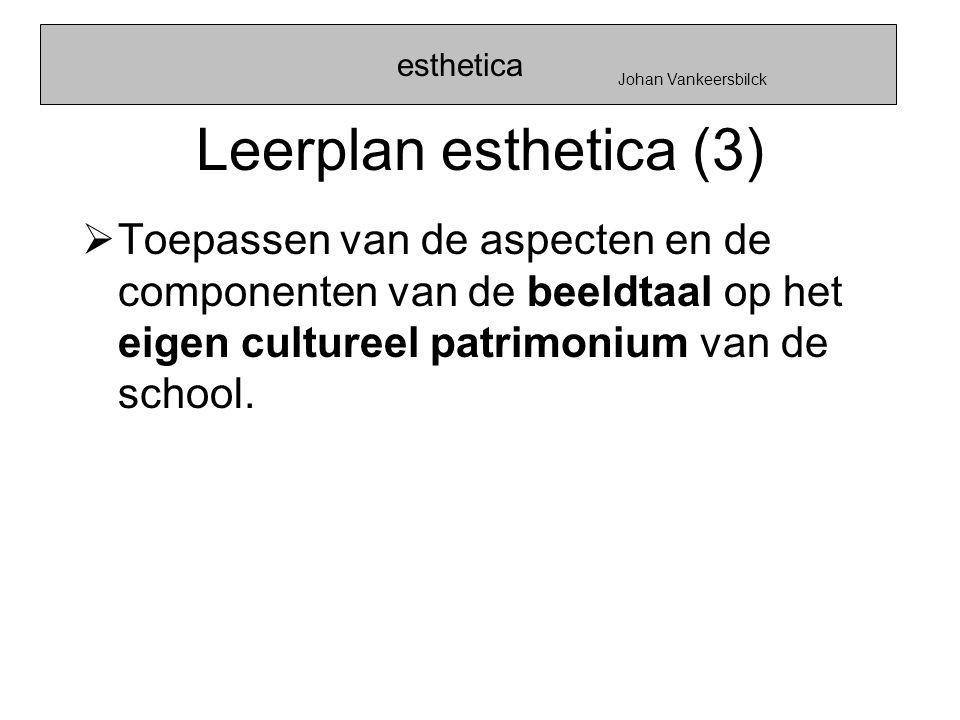 esthetica Johan Vankeersbilck. Leerplan esthetica (3)